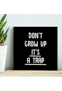 Quadro - Dont Grow Up