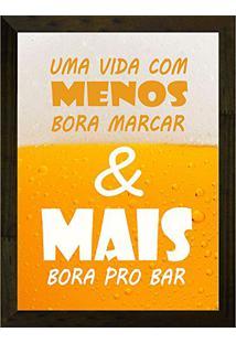 627485d15 ... Quadro Decorativo 24X33 Uma Vida Com Menos Bora Marcar E Mais Bora Pro  Bar Art E