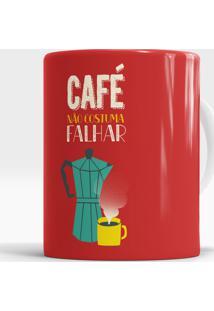 Caneca Café Não Costuma Falhar