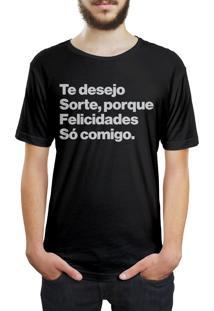 Camiseta Hunter Te Desejo Sorte, Porque Felicidades Só Comigo Preta