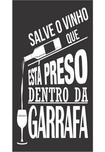 """Placa Decorativa """"Salve O Vinho""""- Preta & Branca- 50Kapos"""