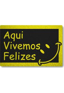Tapete Capacho Aqui Vivemos Felizes - Preto