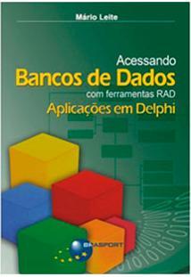 Livro - Acessando Bancos De Dados Com Ferramentas Rad: Aplicações Em Delphi