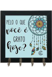 Quadro Oppen House Porta Chaves 24X24Cm Frases Você É Grato Hoje Decorativo Chaveiro Moldura Preta