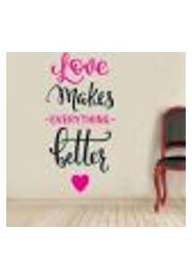 Adesivo De Parede Frase Love Makes Better - P 75X38Cm
