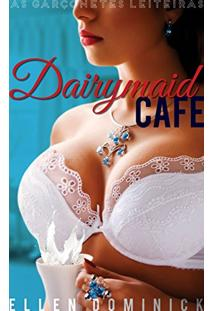 Ebook Dairymaid Cafe: As Garçonetes Leiteiras