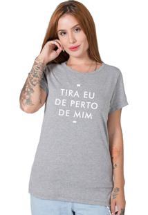 Camiseta Stoned Tira Eu De Perto De Mim Cinza