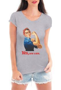 Camiseta Criativa Urbana Yes We Can Mulheres Fortes Mulheres Independentes Cinza - Kanui