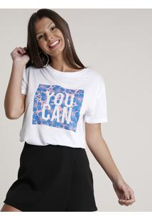 "Blusa Feminina ""You Can"" Manga Curta Decote Redondo Branca"