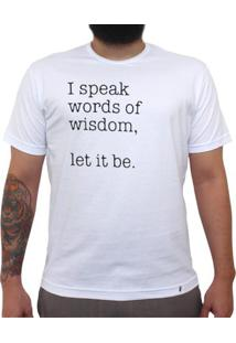 I Speak Words Of Wisdom - Camiseta Clássica Masculina