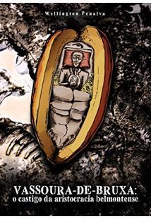 Vassoura De Bruxa: O Castigo Da Aristocracia Belmontense