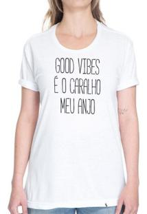 Good Vibes É O C@Ralh* - Camiseta Basicona Unissex