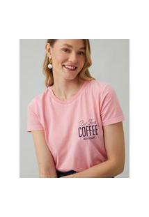 Amaro Feminino T-Shirt But First Coffee And Later Wine, Rosa Queimado