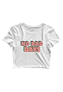 Blusa Blusinha Feminina Cropped Tshirt Camiseta No Bad Days Branco