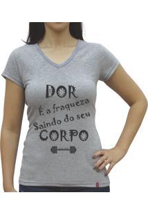 Camiseta Baby Look Casual Sport Dor É Fraqueza Saindo Do Corpo Cinza