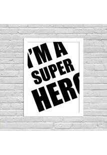 Quadro Decorativo Minimalista I'M A Super Hero Branco - Grande