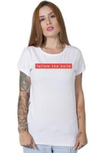Camiseta Stoned Follow The Baile Feminina - Feminino