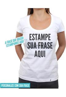 Estampe Sua Frase Fonte Grossa - Camiseta Clássica Feminina