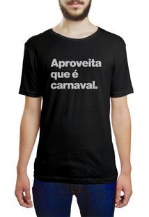 Camiseta Hunter Aproveita Que É Carnaval Preta