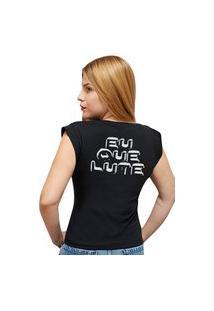 """Camiseta Casual 100% Algodão Estampa Frase """"Eu Que Lute"""""""" Avalon Cf01 Preta"""""""