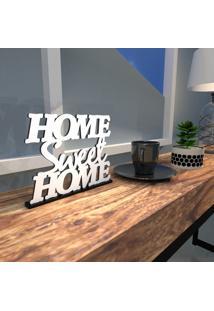 Esculturas De Mesa Home Sweet Home Branco Único