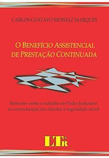 O Benefício Assistencial De Prestação Continuada. Reflexões Sobre O Trabalho Do Poder Judiciário Na Concretização Dos Direitos À Seguridade Social