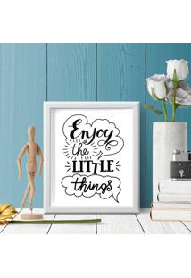 Quadro Decorativo Com Moldura Enjoy The Little Things Branco - 20X30Cm - Multicolorido - Dafiti