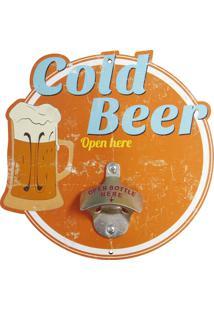 Abridor De Garrafa Kasa Ideia Cold Beer Open Here...