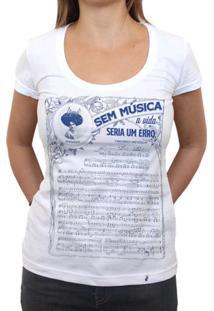 Sem Música A Vida Seria Um Erro - Camiseta Clássica Feminina