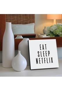 Quadro - Eat Sleep Netflix