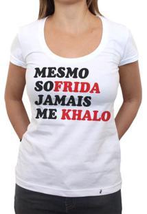 Mesmo Sofrida Jamais Me Khalo - Camiseta Clássica Feminina
