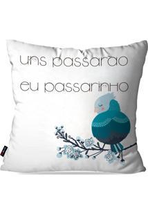 Capa De Almofada Pump Up Decorativa Avulsa Branco Frases Eu Passarinho 45X45Cm