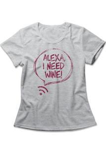 Camiseta Feminina Alexa I Need Wine - Feminino-Mescla