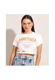 """Camiseta Cropped """"Juliette"""" De Algodão """"Arretada"""" Manga Curta Decote Redondo Off White"""