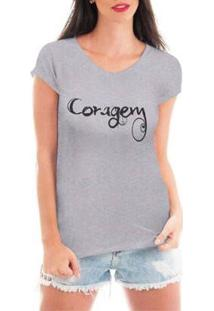 Camiseta Criativa Urbana Coragem Feminina - Feminino-Cinza