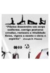 Adesivo De Parede Frase Pilates Desenvolve Um Corpo Uniforme... - Eg 160X100Cm