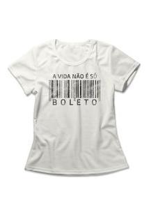 Camiseta Feminina Não É Só Boleto Off-White
