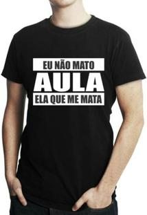 Camiseta Criativa Urbana Engraçadas Não Mato Aula - Masculino