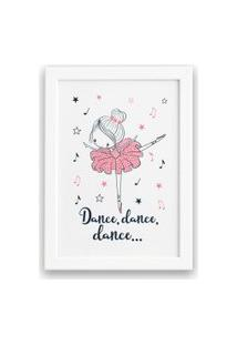 Quadro Bailarina Frase Dance Para Menina Mold Branca 22X32Cm