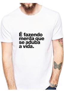 Camiseta Coolest É Fazendo M Que Se Aduba A Vida Masculina - Masculino-Branco