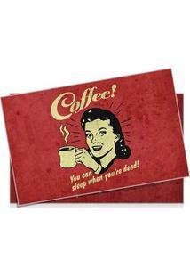 Jogo Americano Coffee You Can Sleep When You Are Dead Café Vintage - 2 Pecas