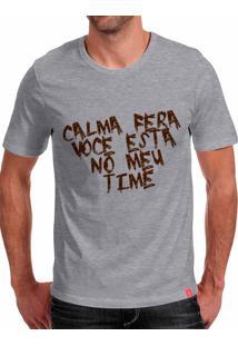 Camiseta Casual Sport Calma Fera Você Esta No Meu Time Cinza