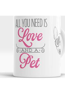 Caneca All You Need Is A Pet