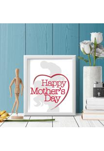 Quadro Decorativo Com Moldura Happy Mother'S Day Branco - 20X30Cm - Multicolorido - Dafiti