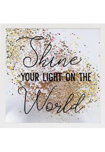 "Quadro Decorativo Sandu ""Shine Your Light...""- Branco & Art Frame"