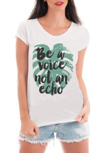 Camiseta Criativa Urbana Rendada Frases Seja A Voz Não O Eco Branca