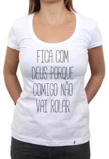 Fica Com Deus - Camiseta Clássica Feminina