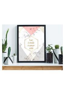 Quadro Decorativo Com Moldura Lar É Onde O Amor Está Preto - 30X40Cm