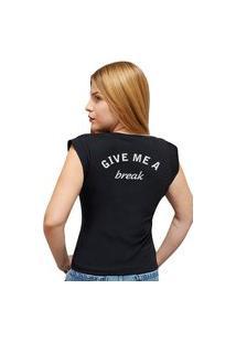 "Camiseta Casual 100% Algodão Estampa Frase ""Give Me A Break"""" Avalon Cf01 Preta"""