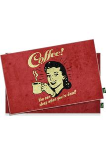 Jogo Americano Coffee You Can Sleep When You Are Dead - 2 Peças Geek10 Vermelho